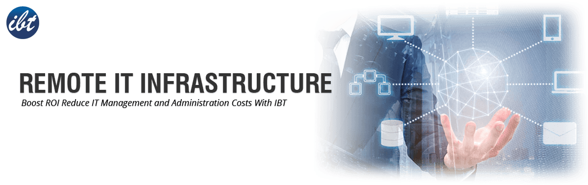 Remote IT Infrastructure